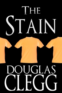 """The Stain"" - a short story single  by Douglas Clegg"