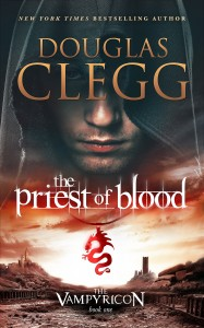 The Priest of Blood, Book One of The Vampyricon Trilogy by Douglas Clegg