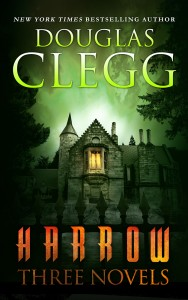 Harrow: Three Novels: A Boxed Set of Nightmare House, Mischief and The Infinite by Douglas Clegg