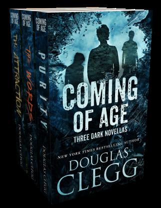 Coming of Age: Three Dark Novellas by Douglas Clegg.