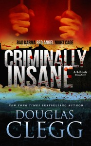 Criminally Insane: The Series, an Omnibus Edition by Douglas Clegg