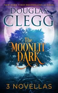 The Moonlit Dark: A 3-Novella boxed set by Douglas Clegg