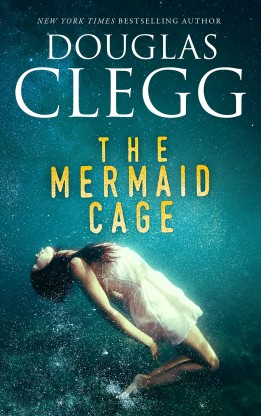 The Mermaid Cage by Douglas Clegg