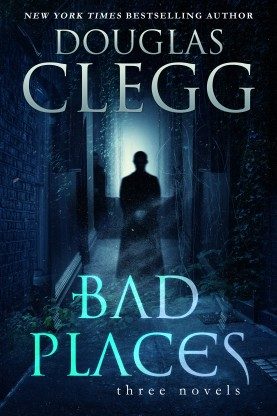 Bad Places: Three Novels