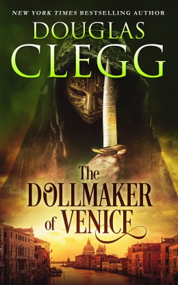 The Dollmaker of Venice by Douglas Clegg, a Dark Histories book.