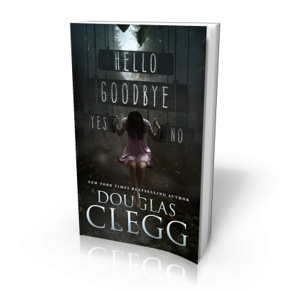 Read Hello Goodbye Yes No by Douglas Clegg – a dark novella of a boy, a girl and a ghost.