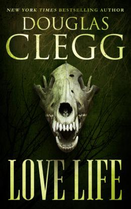 Love Life, an upcoming story to debut via Patreon.com/DouglasClegg