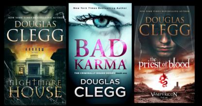 Get Douglas Clegg's Starter Library when you subscriber to Douglas Clegg's Newsletter