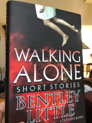 Bentley Little Walking Alone, a Collection of Short Dark Fiction from a Master